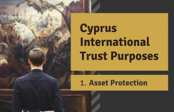Cyprus International Trust Purposes – #1 Asset Protection
